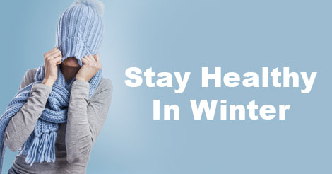 10 Best Ways to Stay Healthy In Winter
