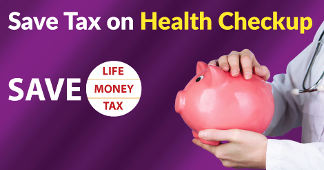 Save Tax on Health Checkup Under Section 80D