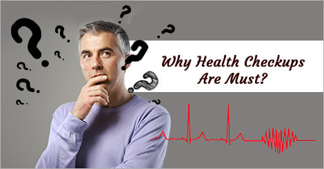 Why You Need A Health Checkup?